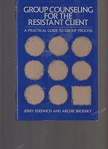 9780669215427: Group Counseling for the Resistant Client: A Practical Guide to Group Process