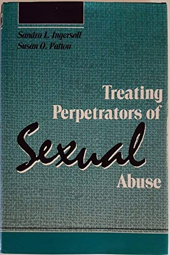 9780669217858: Treating Perpetrators of Sexual Abuse