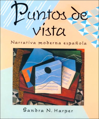 Puntos De Vista: Narrativa Moderna Espanola: Harper, Sandra N.