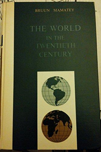 World in the Twentieth Century: Bruun, Geoffrey, Mamatey, Victor S.