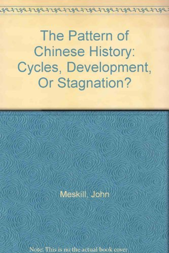 9780669234084: Pattern of Chinese History: Cycles, Development or Stagnation? (Problems in Asian Civilization)