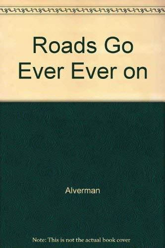 9780669235388: Roads Go Ever Ever on