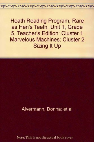 Heath Reading Program, Rare as Hen's Teeth,: Alvermann, Donna; et