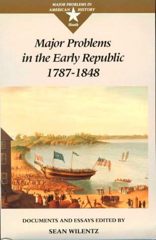 9780669243321: Major Problems in the Early Republic, 1787-1848: Documents and Essays (Major Problems in American History Series)
