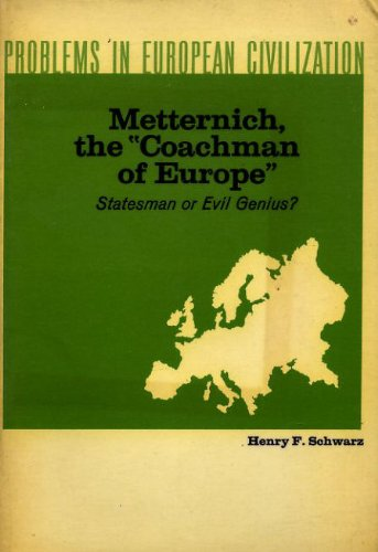 9780669243499: Metternich, the 'Coachman of Europe': Statesman or Evil Genius?