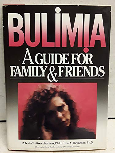 9780669245035: Bulimia: A Guide for Family and Friends