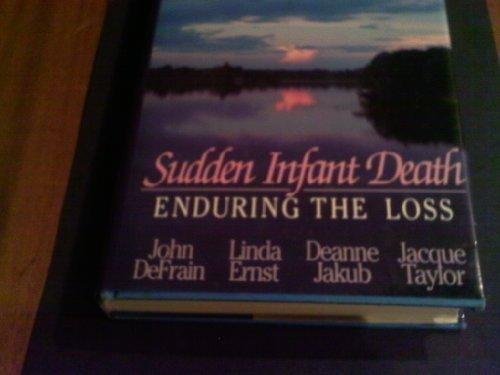 Sudden Infant Death : Enduring the Loss: John D. DeFrain;