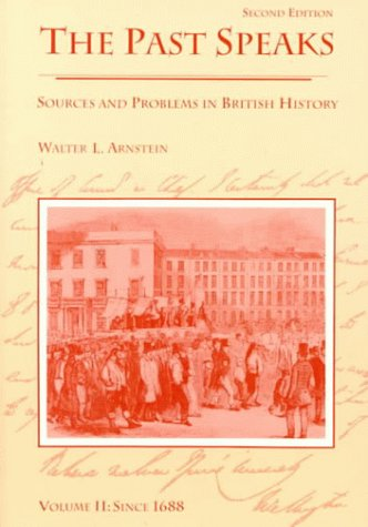 9780669246025: The Past Speaks: Sources and Problems in British History, Volume II: Since 1688 (The Past Speaks, Series : Volume II)