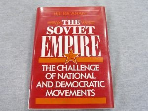 Soviet Empire: The Challenge of National and Democratic Movements: Ra'Anan, Uri
