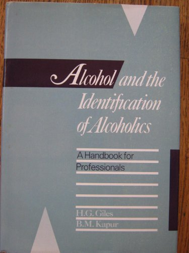 Alcohol and the Identification of Alcoholics: A: Giles, H. G.