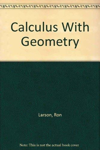 Calculus With Geometry: Larson, Ron; Hostetler,