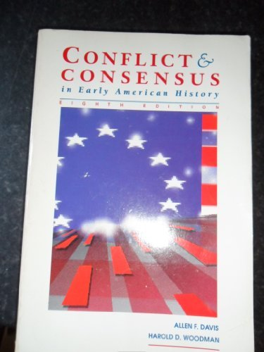 Conflict and Consensus in Early American History: Davis, Allen F.;
