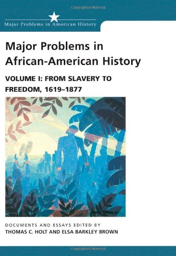 9780669249910: Major Problems in African American History, Vol. 1: From Slavery to Freedom, 1619-1877- Documents and Essays