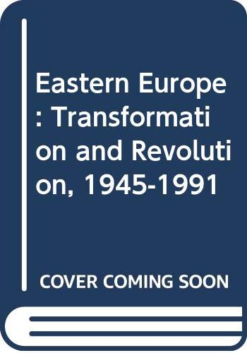 9780669249941: Eastern Europe: Transformation and Revolution, 1945-1991 (Sources in modern history series)