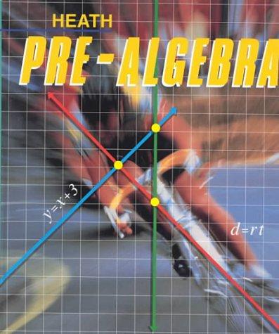Heath Pre-Algebra: David W. Lowry;