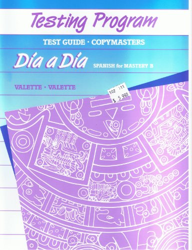 "Dia A Dia, Spanish For Mastery ""B"": Testing Program Test Guide And Copymasters With ..."