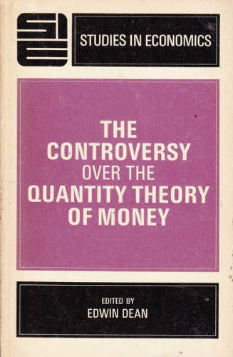 The Controversy Over the Quantity Theory of: edwin dean