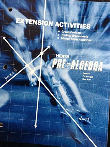 Heath Pre-Algebra Extension Activities: Earl G. Ockenga,Walter