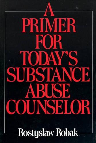 9780669269352: Primer for Today's Substance Abuse Counselors