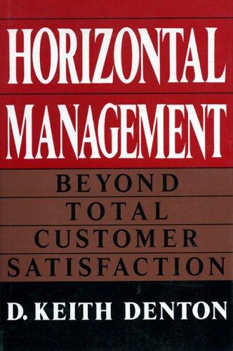 9780669269369: Horizontal Management: Beyond Total Customer Satisfaction