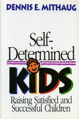 9780669271409: Self-Determined Kids: Raising Satisfied and Successful Children