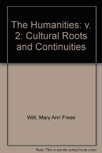 9780669275766: The Humanities: Cultural Roots and Continuities