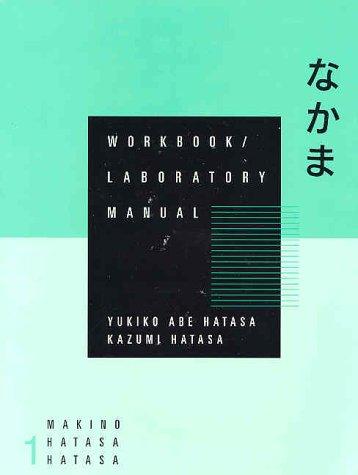 Workbook with Lab Manual for Makino/Hatasa/Hatasa?s Nakama: Seiichi Makino; Yukiko
