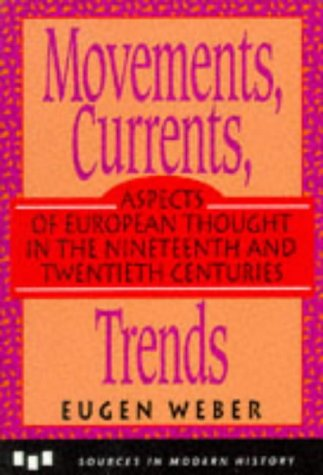 9780669278811: Movements, Currents, Trends: Aspects of European Thought in the Nineteenth and Twentieth Centuries (Sources in Modern History Series)