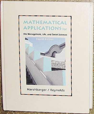 Mathematical Applications for Management Life and Social: Ronald J. Harshbarger,