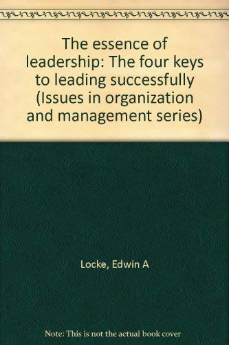 9780669278989: The essence of leadership: The four keys to leading successfully (Issues in organization and management series)