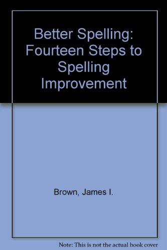 9780669281989: Better Spelling: Fourteen Steps to Spelling Improvement