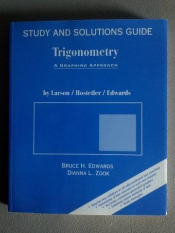 Study and Solutions Guide for Trigonometry: A Graphing Approach (0669282979) by Bruce H. Edwards; Dianna L. Zook