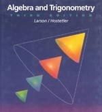 Algebra and Trigonometry: Larson, Ron, Hostetler,