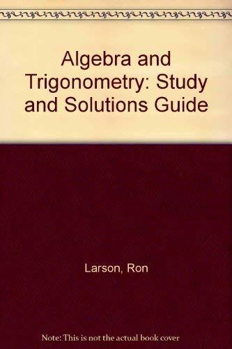 Algebra and Trigonometry/Study and Solution Guide: Larson, Ron, Hostetler,