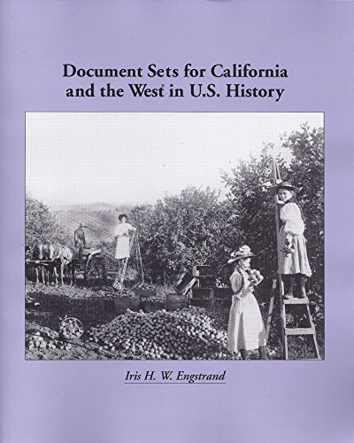 Document Set for California and the West in United States History: Engstrand, Iris Wilson