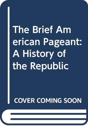 The Brief American Pageant A History of: David M. Kennedy