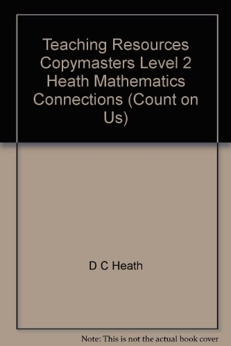 Teaching Resources Copymasters Level 2 Heath Mathematics Connections (Count on Us): D C Heath