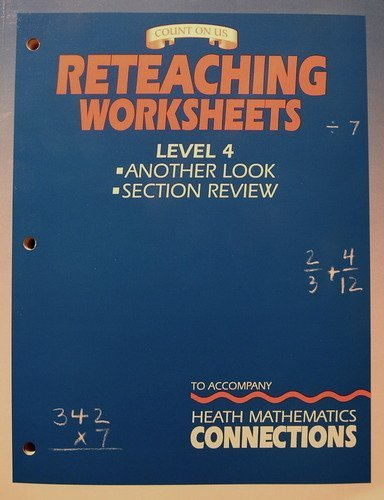 9780669311785: Reteaching Worksheets, Level 4, Another Look & Section Review to Accompany Heath Mathematics Connections