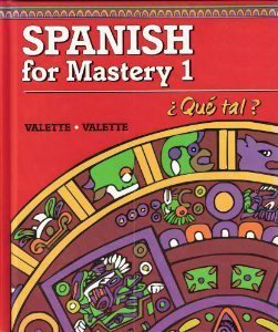 Spanish for Mastery 1 Que tal, Teacher's Annotated Edition: Jean-Paul Valette; Rebecca M. ...