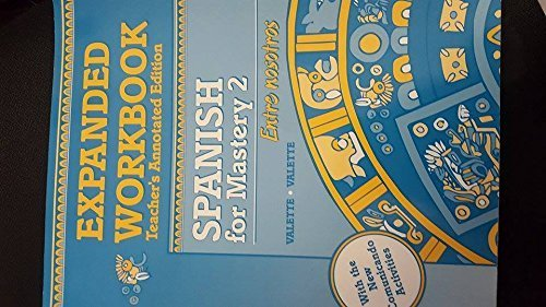 Expanded Workbook Teacher's Annotated Edition Spanish for Mastery 2 (0669313645) by Jean-Paul Valette; Rebecca M. Valette