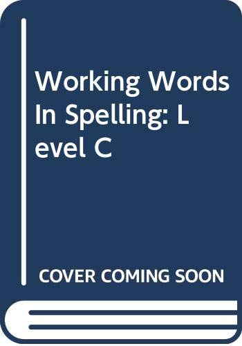 9780669313895: Working Words In Spelling: Level C