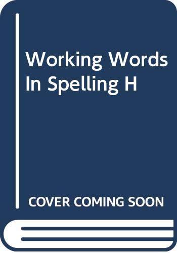 9780669313956: Working Words In Spelling H