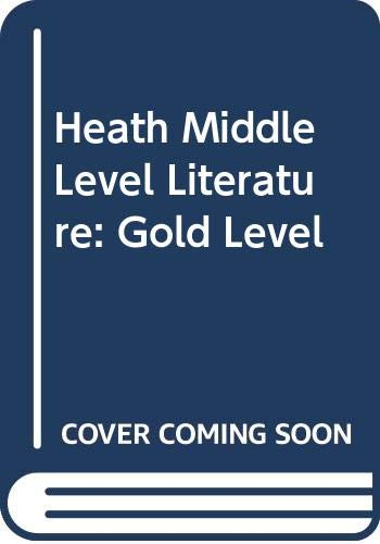 9780669320749: Heath Middle Level Literature: Gold Level
