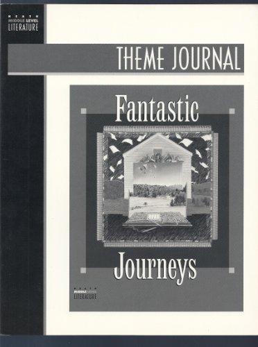 Theme Journal: Fantastic Journeys (Heath Middle Level: Alice Haskins, Donna
