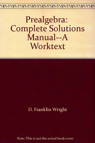 PREALGEBRA COMP SOLS MANUAL (0669329118) by D. Franklin Wright