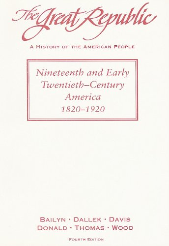 9780669329704: The Great Republic: A History of the American People: 1820 to 1920
