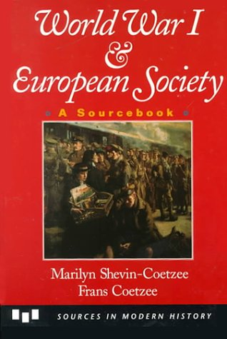 World War 1 and European Society: A Sourcebook [Sources in Modern History]