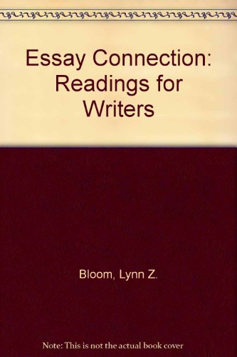 Essay Connection: Readings for Writers: Bloom, Lynn Z.