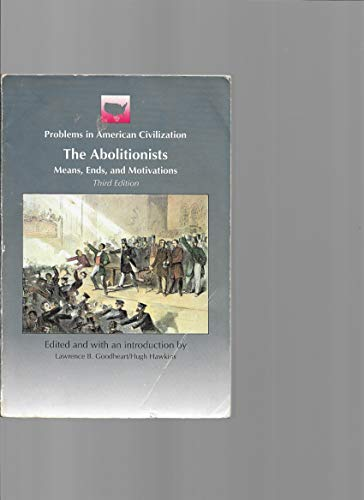 The Abolitionists: Means, Ends and Motivations (Problems: Hugh Hawkins, Goodheart