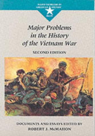 9780669352528: Major Problems in the History of the Vietnam War: Documents and Essays (Major problems in American history series)